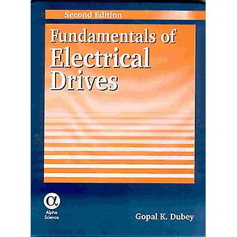 Fundamentals of Electrical Drives (2nd Revised edition) by Gopal K. D
