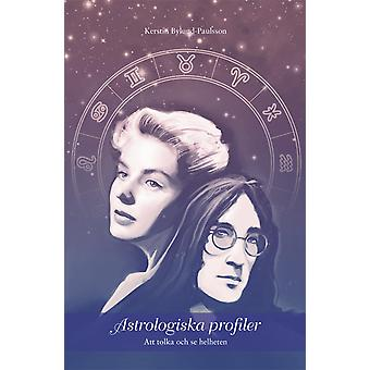 Astrological profiles: Interpreting and seeing the whole 9789187512681