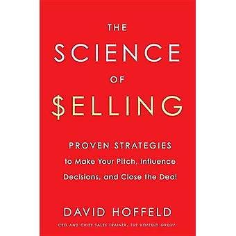 The Science of Selling - Proven Strategies to Make Your Pitch - Influe