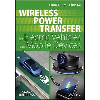 Wireless Power Transfer for Electric Vehicles and Mobile Dev by ChunT Rim