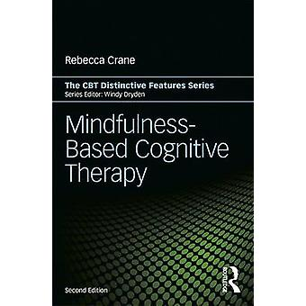 MindfulnessBased Cognitive Therapy by Rebecca Crane