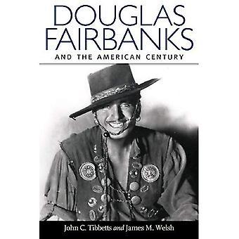Douglas Fairbanks: Und das amerikanische Jahrhundert