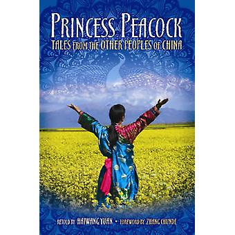 Princess Peacock - Tales from the Other Peoples of China by Haiwang Yu