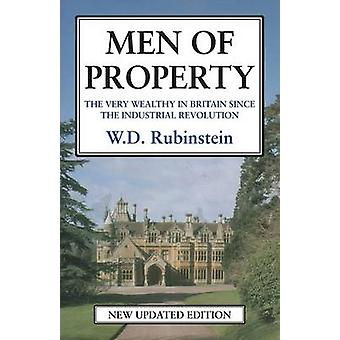 Men of Property The Very Wealthy in Britain Since the Industrial Revolution by Rubinstein & W D