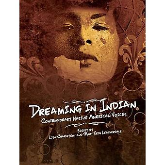 Dreaming in Indian - Contemporary Native American Voices by Lisa Charl