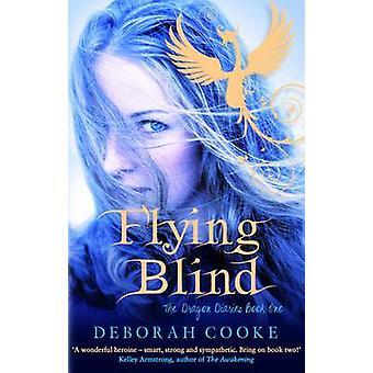 Flying Blind by Deborah Cooke - 9780749040628 Book