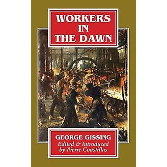 Workers in the Dawn by Gissing & George