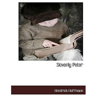 Slovenly Peter by Hoffmann & Hendrick