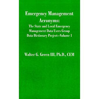Emergency Management Acronyms by Green & Walter Guerry & III