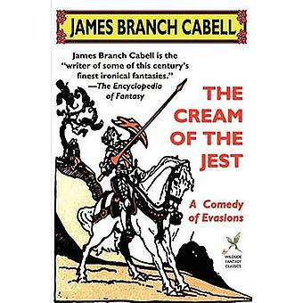 The Cream of the Jest A Comedy of Evasions by Cabell & James Branch
