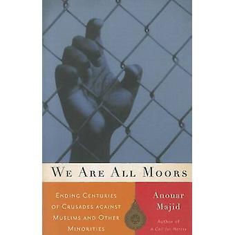 Vi er alle Moors - slutt århundrer av korstog mot muslimer og Ot