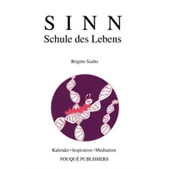 SINN Schule des Lebens by Szabo & Brigitte