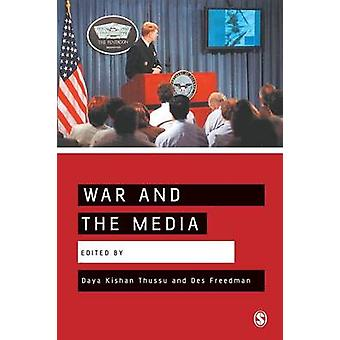 War and the Media Reporting Conflict 247 by Thussu & Daya Kishan