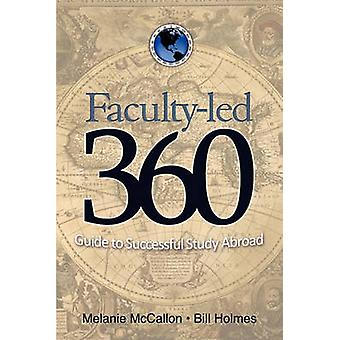 FacultyLed 360 Guide to Successful Study Abroad by McCallon & Melanie