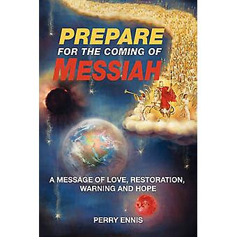Prepare for the Coming of Messiah by Ennis & Perry
