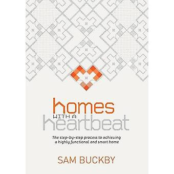 Homes with a Heartbeat by Buckby & Sam