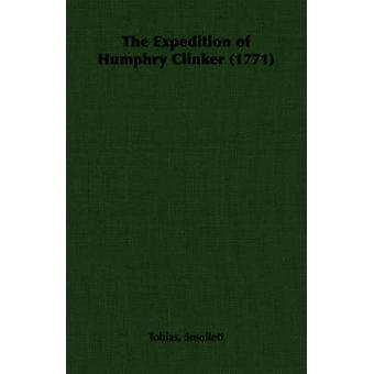 The Expedition of Humphry Clinker 1771 by Smollett & Tobias George