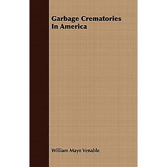 Garbage Crematories In America by Venable & William Mayo