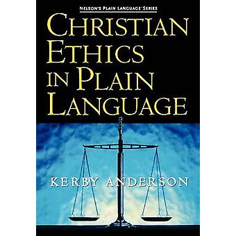 Christian Ethics in Plain Language by Anderson & Kerby
