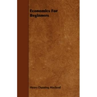 Economics for Beginners by MacLeod & Henry Dunning