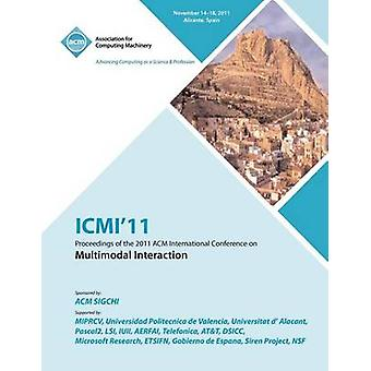 ICMI11 Proceedings of the 2011 ACM International Conference on Multimedia  Interaction by ICMI 11 Conference Committee