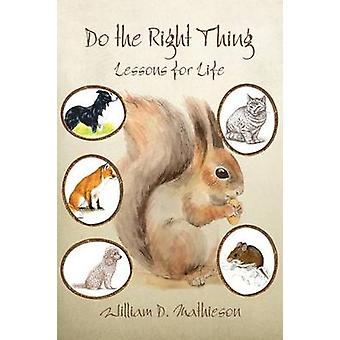 Do the Right Thing Lessons for Life by Mathieson & William D.