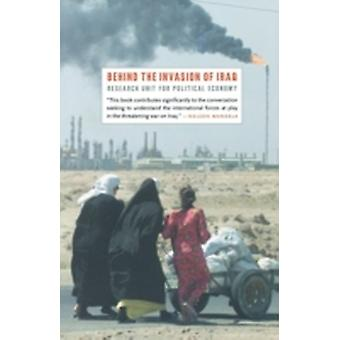 Behind the Invasion of Iraq by Research Unit for Political Economy