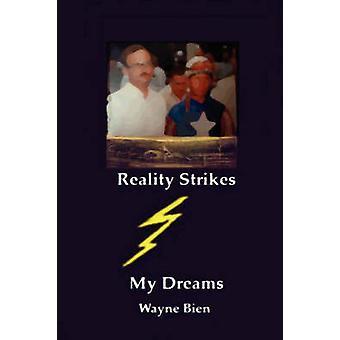 Reality Strikes My Dreams by Bien & Wayne