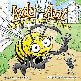 Andy the Ant Learns the Buzz on Bees by Blackwell & Nancy