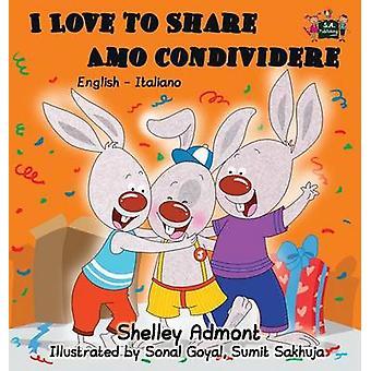 I Love to Share Amo Condividere English Italian Bilingual Edition by Admont & Shelley