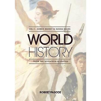 WORLD HISTORY Volume  2  HUMAN DESTINY IN HUMAN HANDS by Pascoe & Robert