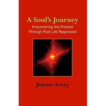 A Souls Journey by Avery & Jeanne