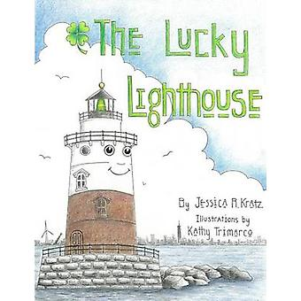 The Lucky Lighthouse by Kratz & Jessica