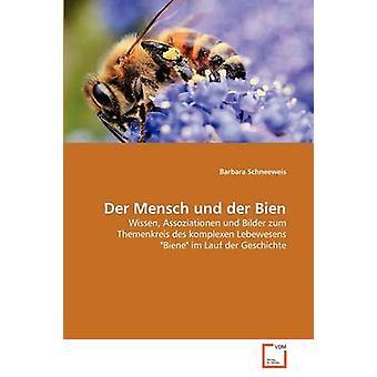 Der Mensch und der Bien by Schneeweis & Barbara