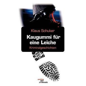 Kaugummi fr eine Leiche by Schuker & Klaus
