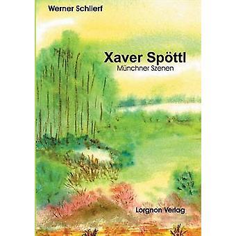 Xaver Spttl  Mnchner Szenen by Schlierf & Werner