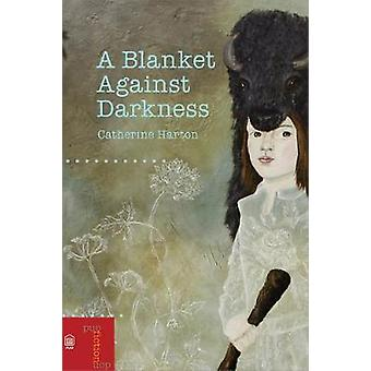A Blanket Against Darkness by Catherine Harton - 9780776627472 Book