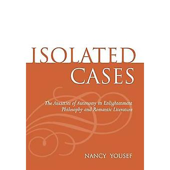 Isolated Cases - The Anxieties of Autonomy in Enlightenment Philosophy