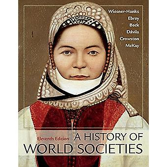 A History of World Societies - Combined Volume by Merry E. Wiesner-Ha