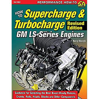 How to Super/Turbocharge GM LS-Ser Engines Revised by Barry Kluczyk -