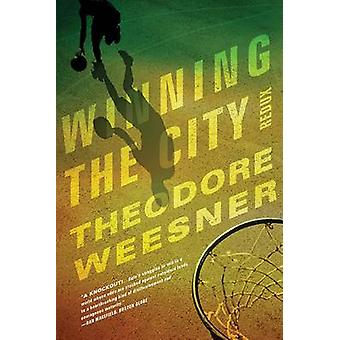 Winning The City Redux by Theodore Weesner - 9781938231087 Book