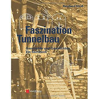 Geschichte und Geschichten des Tunnelbaus by Bernhard Maidl - 9783433