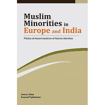 Muslim Minorities in Europe and India - Politics of Accomodation of Is
