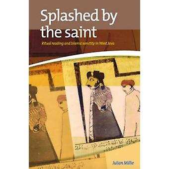 Splashed by the Saint - Ritual Reading and Islamic Sanctity in West Ja