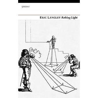 Raking Light by Eric Langley - 9781784103323 Book