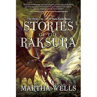Stories of the Raksura - Volume Two - The Dead City & the Dark Earth Be