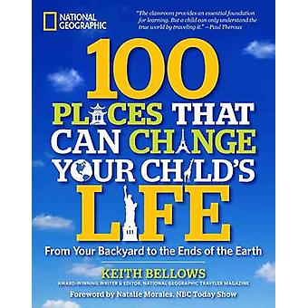 100 Places That Can Change Your Child's Life - From Your Backyard to t