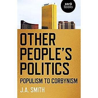 Andre Folk's Politikk - Populisme til Corbynism av J.A. Smith - 978178
