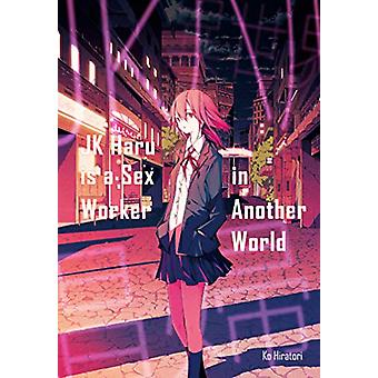 JK Haru is a Sex Worker in Another World by Ko Hiratori - 97817183511
