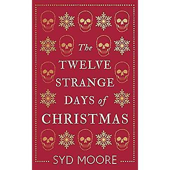 Les douze jours étranges de Noël par Syd Moore - 9781786076809 Livre